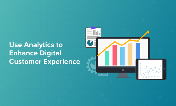 Enhance Your Digital Customer Experience With Analytics
