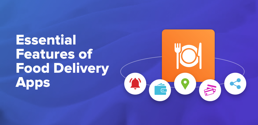 Essential features of on demand food ordering apps