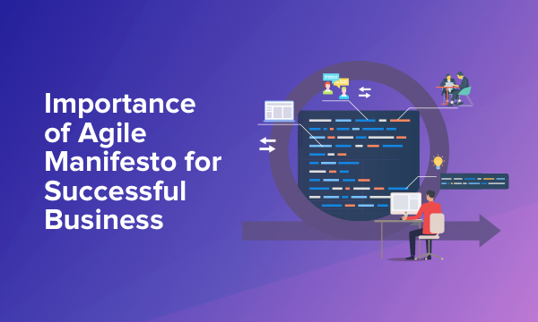 Agile Manifesto that Take Your Business to the Next Level