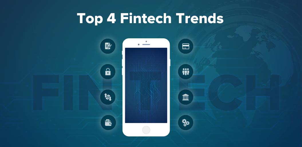 Top 4 fintech trends