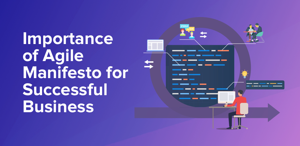 Ways Agile Manifesto can Take Your Business to the Next Level