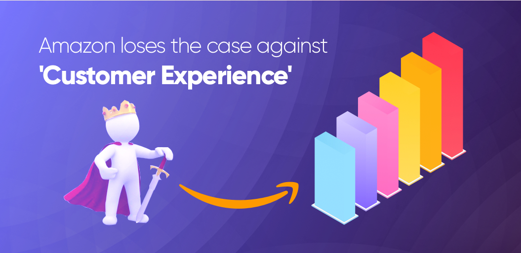 Amazon loses case and Customer experience wins