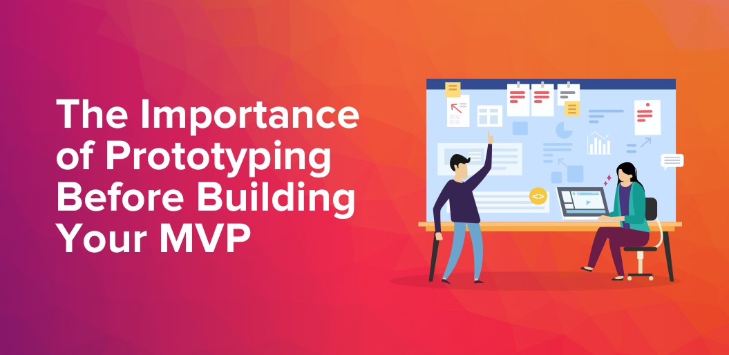 Importance of prototyping in mvp