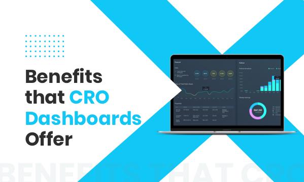5 Benefits of CRO Dashboards