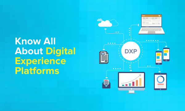 Everything You Need To Know About Digital Experience Platform