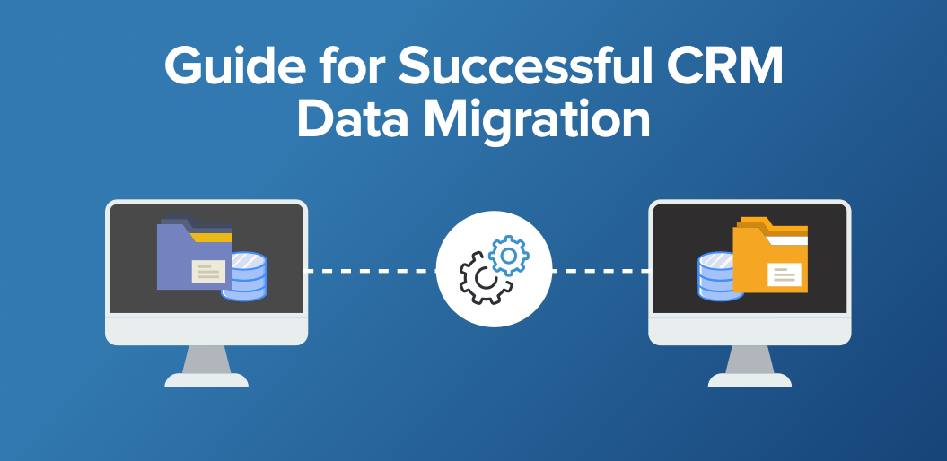 9-Step Guide for Successful CRM Data Migration