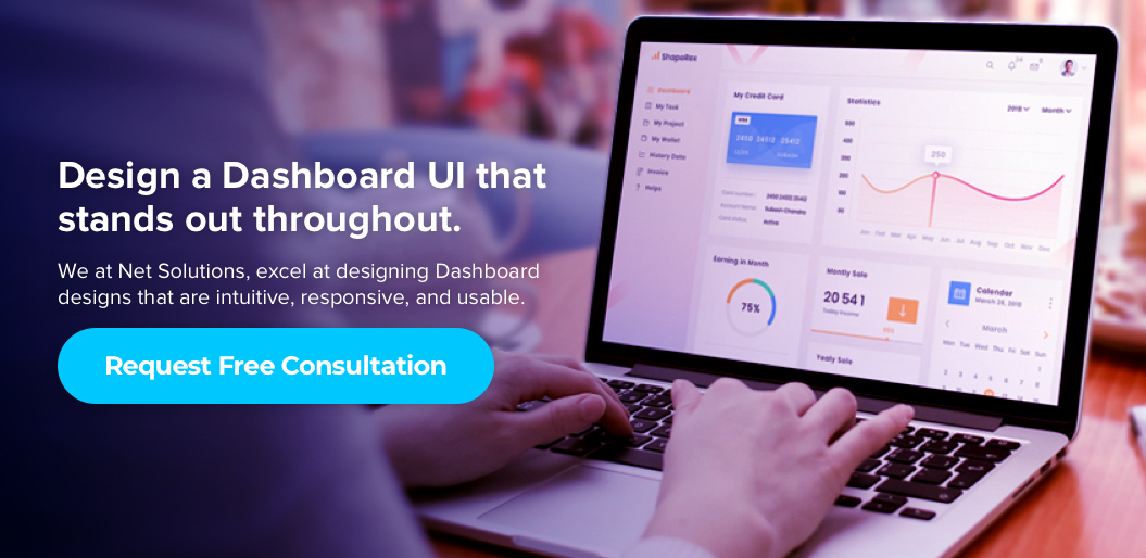 Contact Net Solutions for creating an intuitive dashboard UI