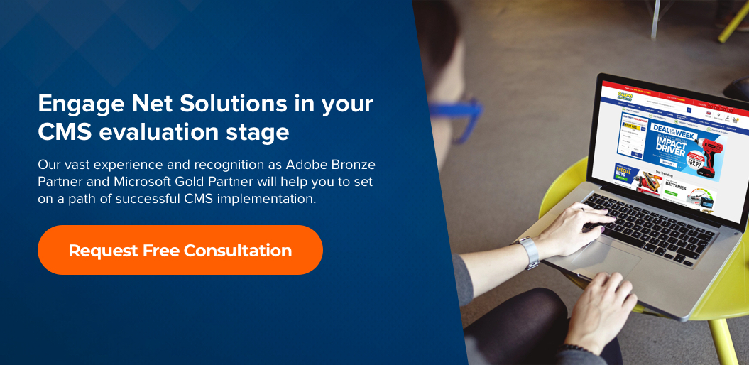 Engage Net Solutions in your CMS evaluation stage and request free consultation