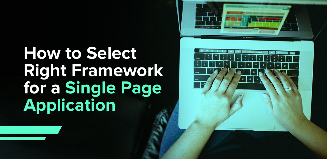 Factors for Choosing Your Single Page Application Framework