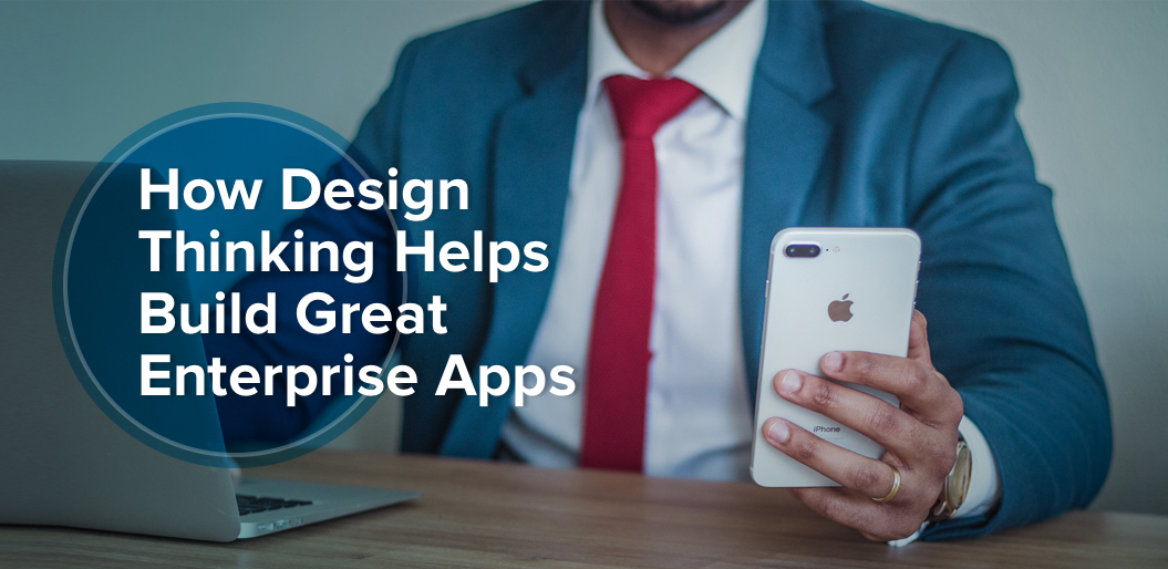 Design Thinking in Enterprise App Development