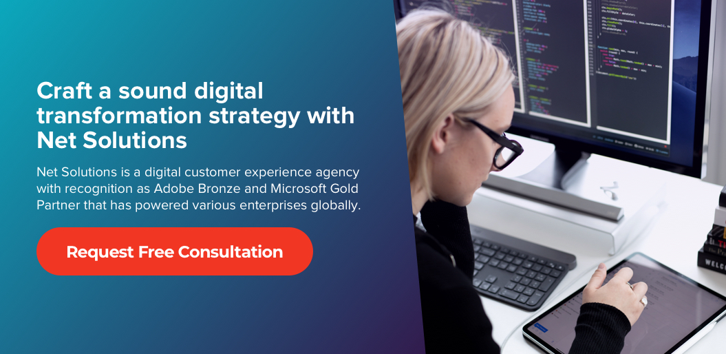 Request free consultation to craft a sound digital transformation strategy with Net Solutions