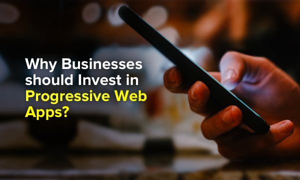 Progressive Web Apps: Why it's Essential for Your Business
