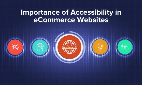 Accessibility in eCommerce Websites is vital