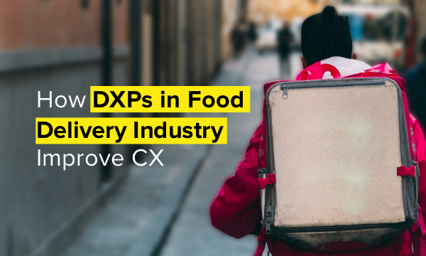 DXPs in food industry improve CX