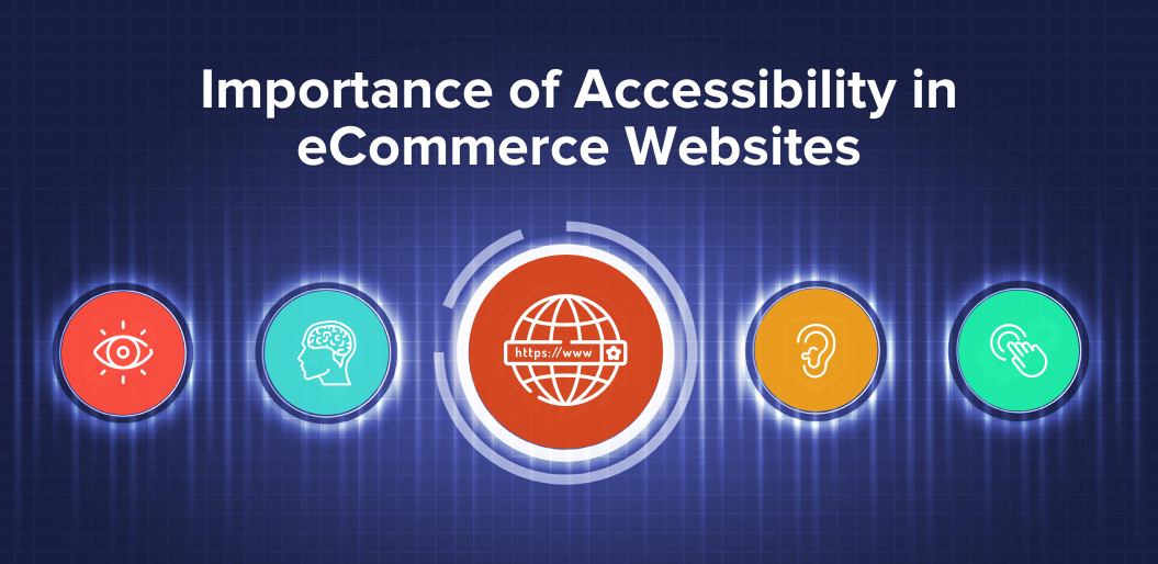 Importance of Accessibility in eCommerce Websites