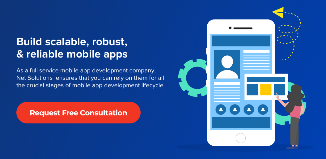 Request free consultation to build scalable, robust, & reliable mobile apps