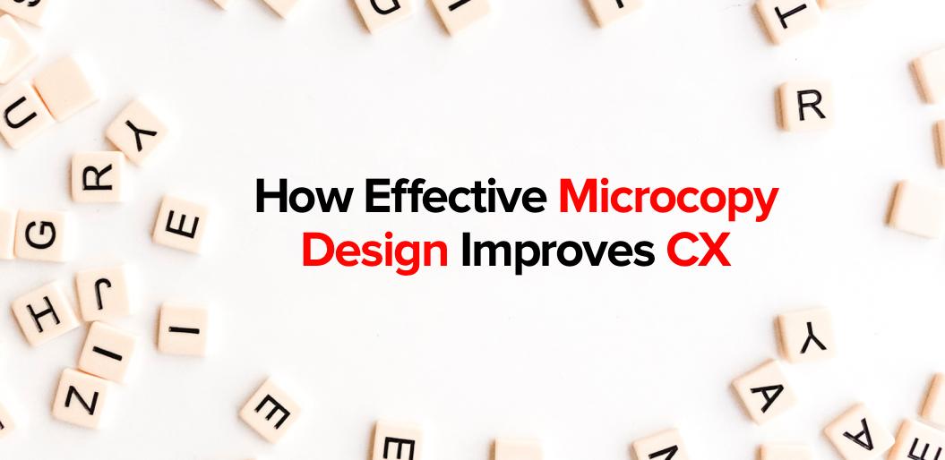 how effective microcopy design improves cx