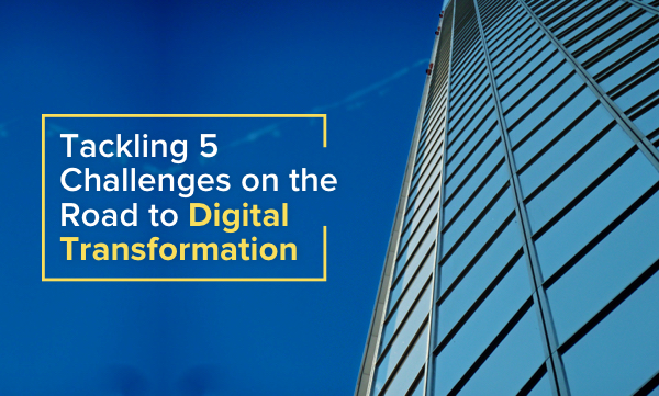 5 Biggest Challenges to a Successful Digital Transformation
