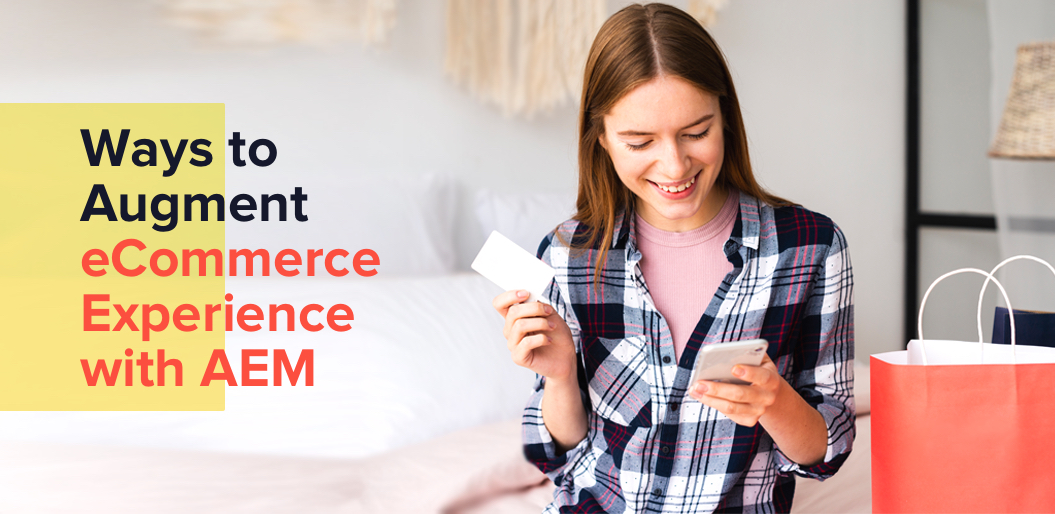 5+ Ways AEM is Improving eCommerce Experience