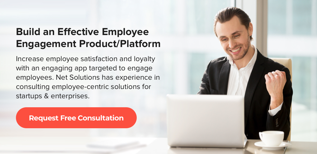 build an effective employee engagement product or platform with Net Solutions