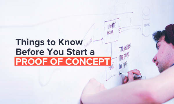 What you should know when starting a proof of concept