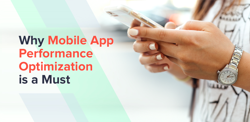 why mobile app performance optimization