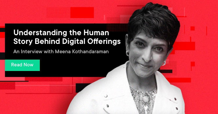 Interview:Understanding human stories behind digital offerings