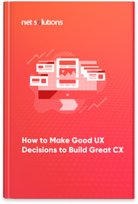 How to Make Good UX Decisions to Build Great CX - eBook Sidebar