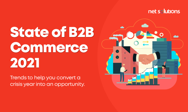 Net Solutions' B2B Commerce Trends for 2020