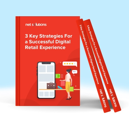 3 Key Strategies For a Successful Digital Retail Experience