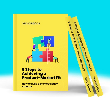 5 Steps to Achieving A Product-Market Fit