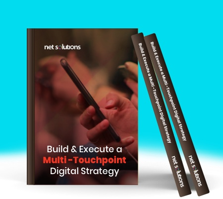 Build & Execute a Multi -Touchpoint Digital Strategy