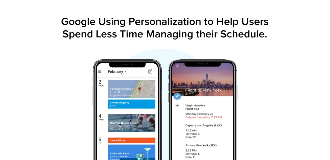 Google Using Personalization to Help Users Spend Less Time Managing their Schedule.