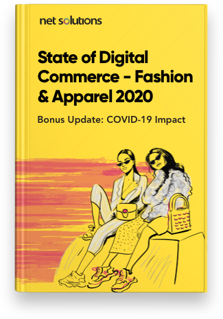 State of Digital Commerce - Fashion & Apparel 2020