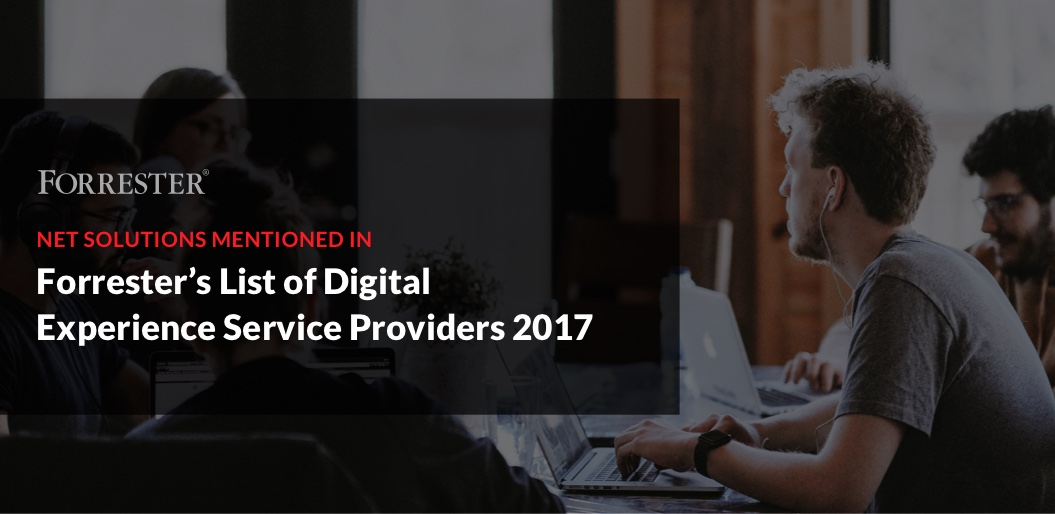 Net Solutions Featured in Forrester's List of Digital Experience Service Providers 2017