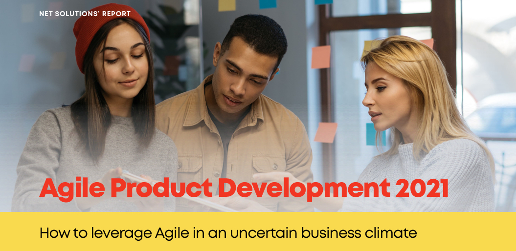 Net Solutions' Agile Product Development Report – Top Trends for 2020