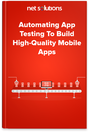 Automating app testing to build high-quality mobile apps | eBook Cover