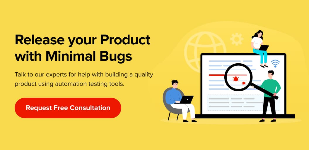 Release Your Product with Minimum Bugs using Automation Testing Tools