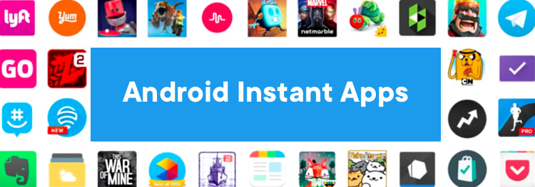 Android Instant Apps | Mobile App Development Trends
