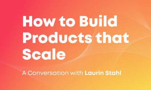 How to build products that scale