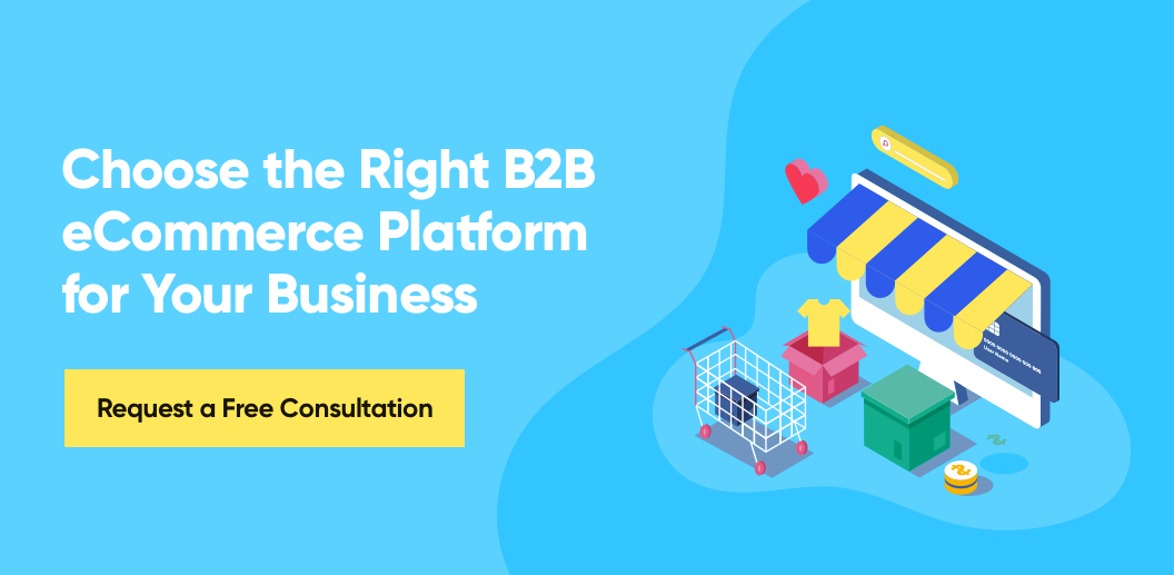 The right B2B eCommerce platform