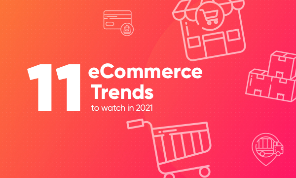 eCommerce Trends to Watch in 2021 | Net Solutions
