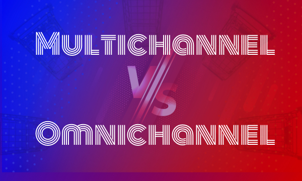 Omnichannel vs Multichannel Retailing: The 2021 Guide
