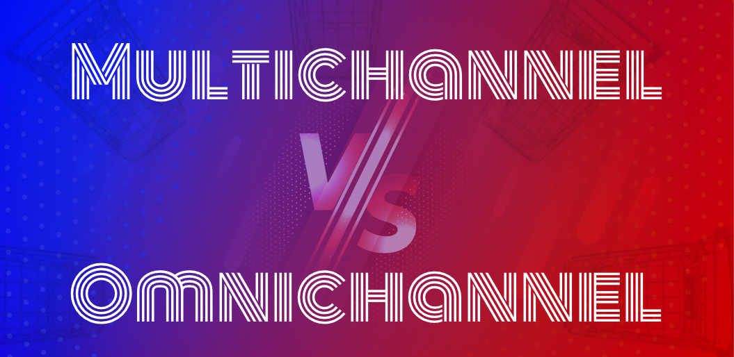 Omnichannel vs Multichannel Retailing: The Complete Guide