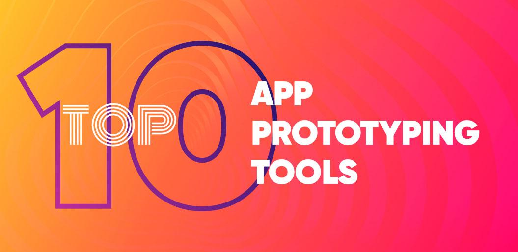 Top 10 App Prototyping Tools