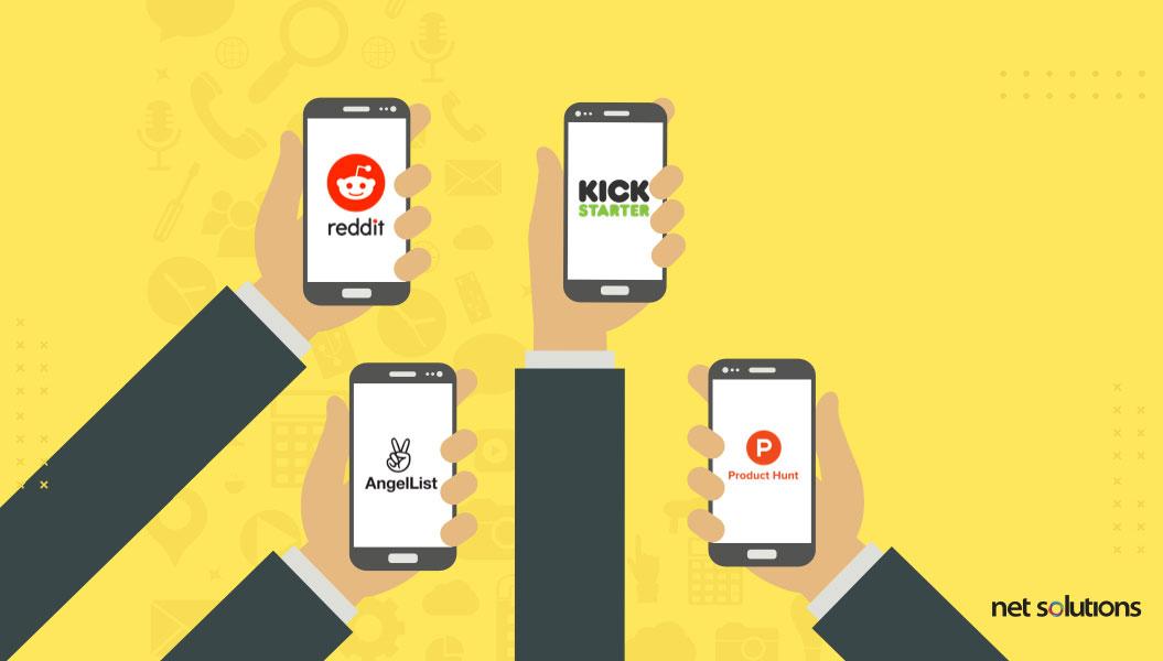 browse new app ideas on reddit, kickstarter, angelList, and product hunt